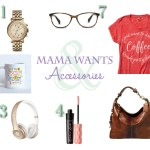 Mama Wants {Accessories}
