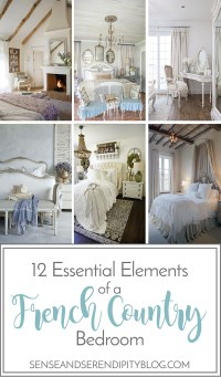 12 Essential Elements of a French Country Bedroom - Sense ...