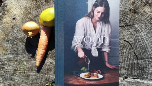 Bokrecension: Chez Wood – en kokbok för vardag, vila och fest