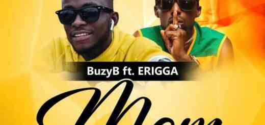 BuzyB – Mom ft. Erigga