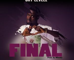 Jaylevelz – Final (Prod. By Mbeatz)