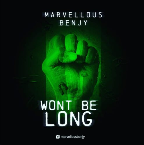 Marvellous Benjy – Wont Be Long