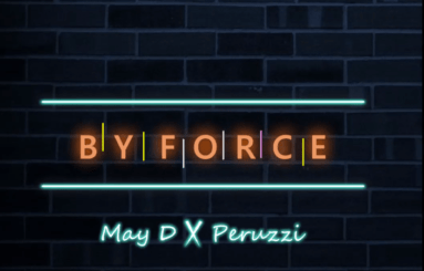May D By Force ft. Peruzzi