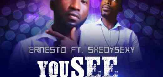 Ernesto You see this life Ft. Shedysexy