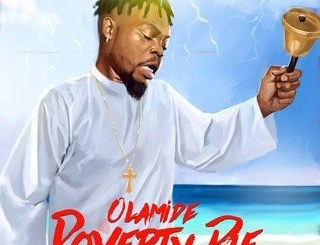 Olamide Poverty Die (Prod. By Pheelz)