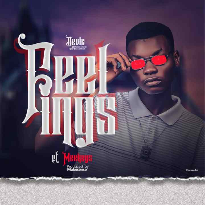 Devic Feelings Ft. Meekeys(prod. by Makesense)