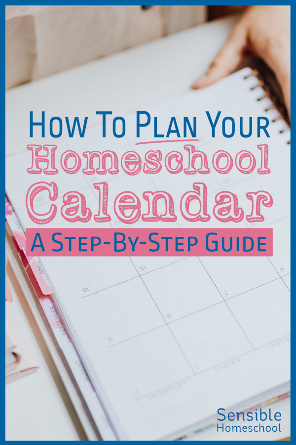 How To Plan Your Homeschool Calendar: A Step-By-Step Guide title on calendar background