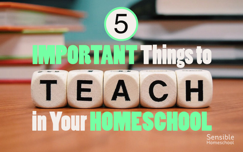 5 Important Things to Teach in Your Homeschool title on background with books on table