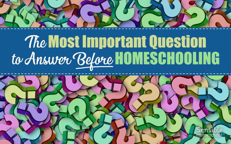 The Most Important Question to Answer Before Homeschooling title on question mark background