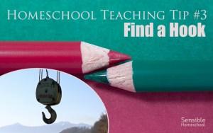 Homeschool Teaching Tip #3: Find a Hook
