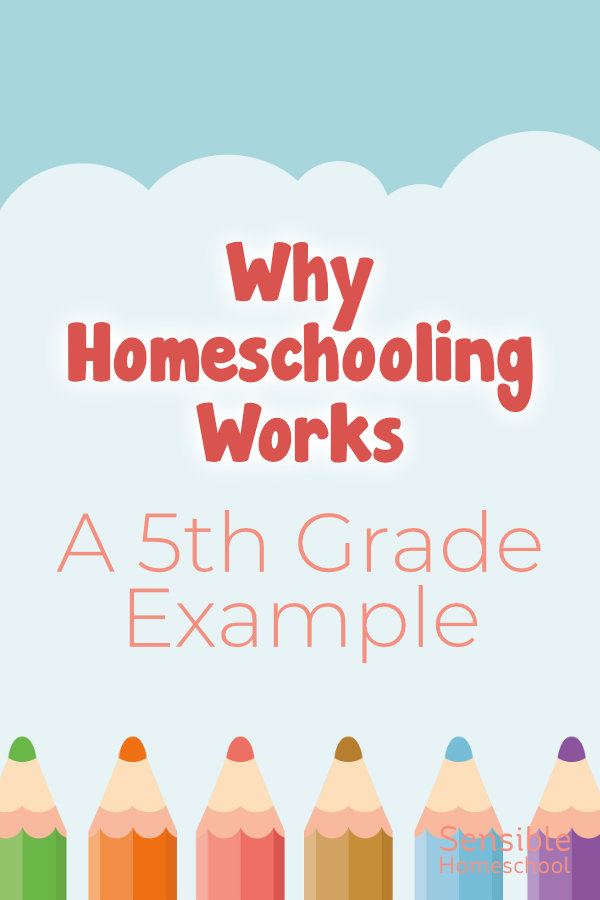 Why Homeschooling Works - A 5th Grade Example