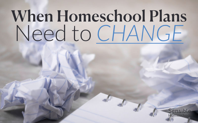 When Homeschool Plans Need to Change