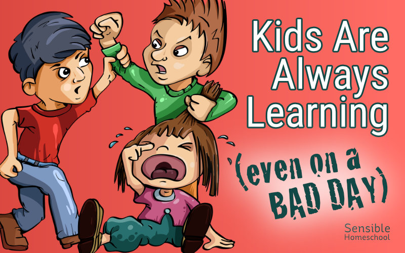 Kids Are Always Learning (Even on a Bad Day)