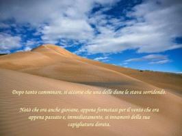 Dopo+tanto+camminare,+si+accorse+che+una+delle+dune+le+stava+sorridendo