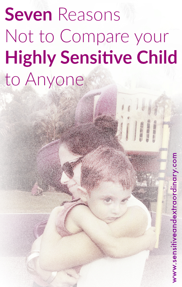 Seven Reasons Not to Compare Your Highly Sensitive Child to Anyone