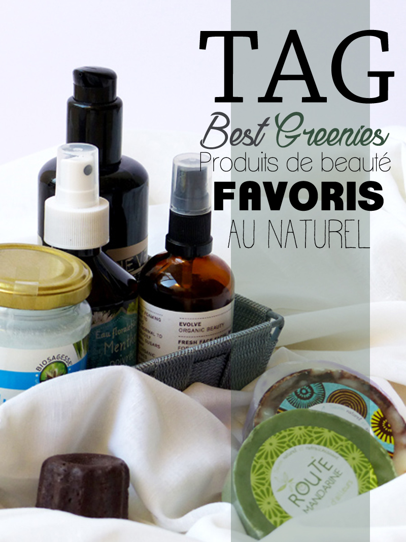 Best greenies: mes favoris beauté