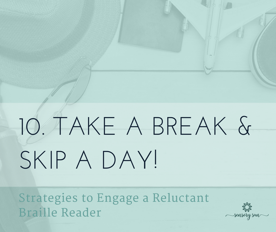 10. Take a break and skip a day!