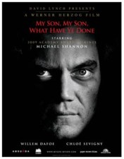 MY SON, MY SON, WHAT HAVE YE DONE, di Werner Herzog. Il poster. Uscita 9 luglio 2010 per Onemovie