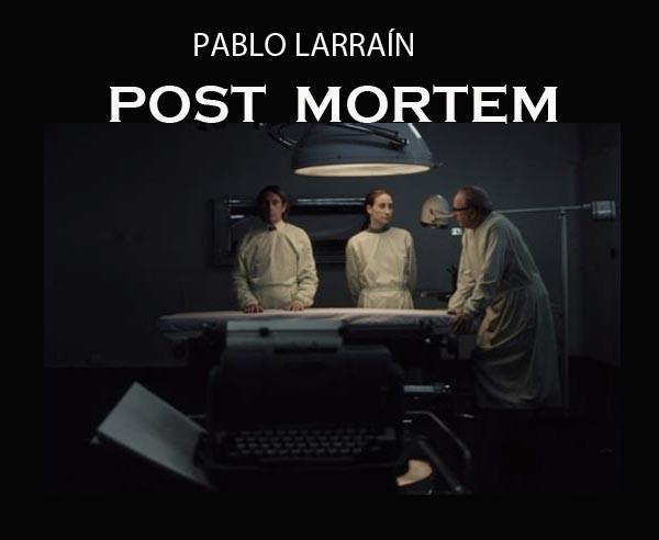 POST MORTEM, di Pablo Larraín. In concorso a Venezia 67