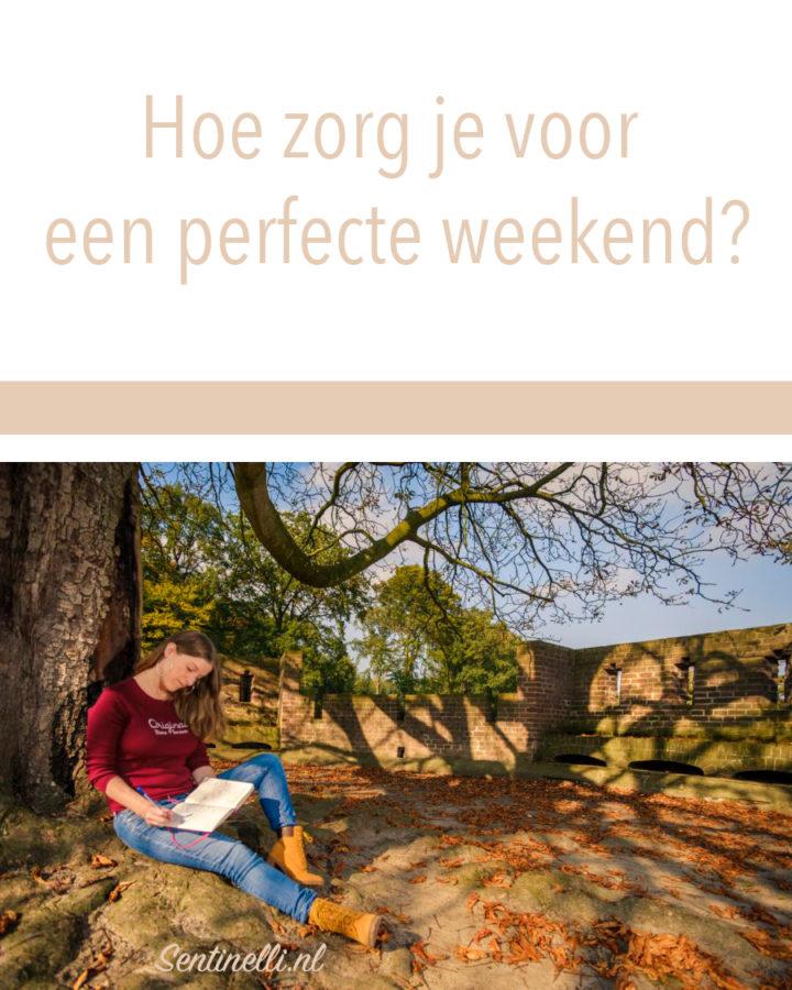 Hoe zorg je voor een perfecte weekend