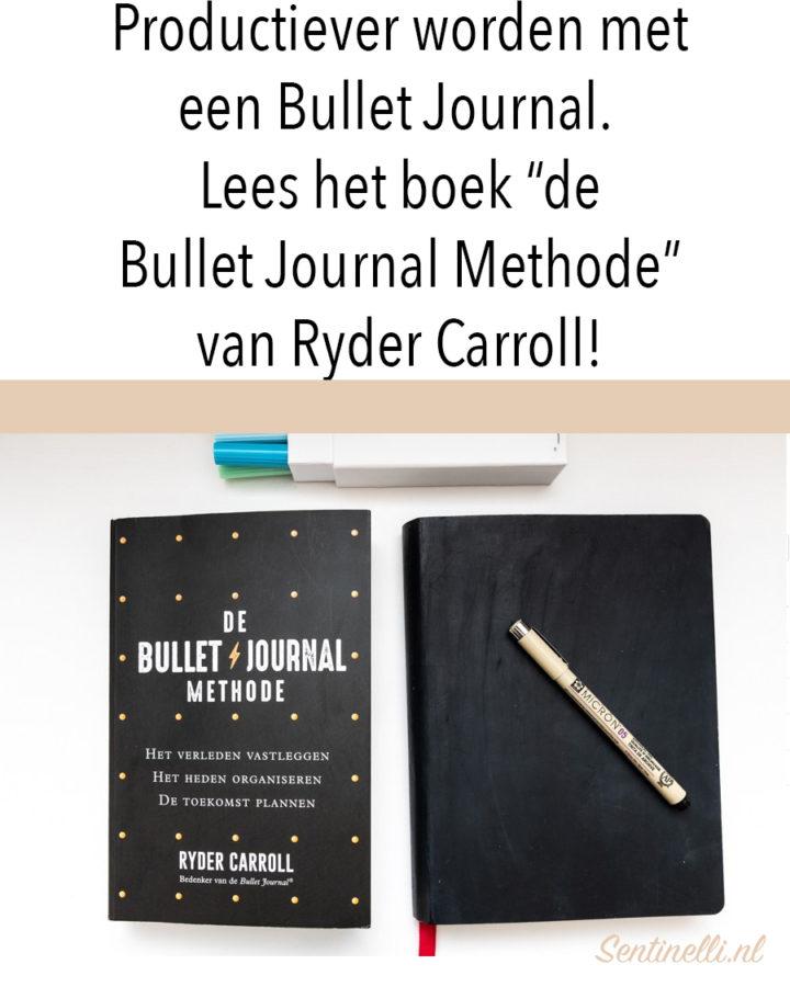 """Productiever worden met een Bullet Journal. Lees het boek """"de Bullet Journal Methode"""" van Ryder Carroll!"""