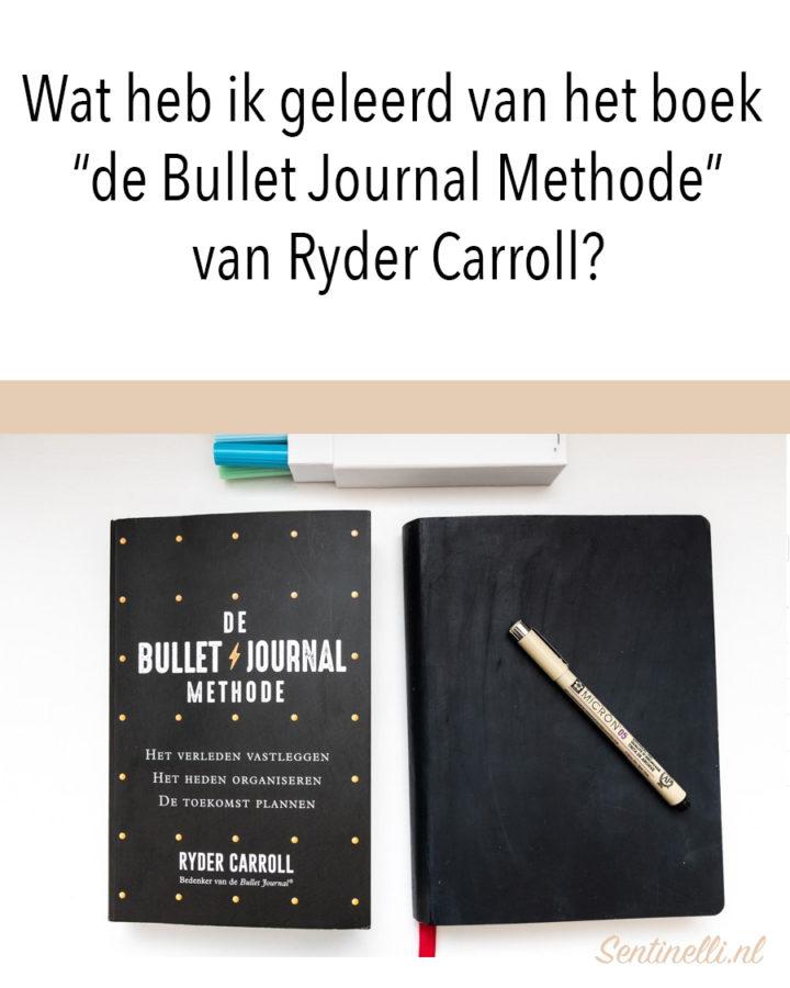 """Wat heb ik geleerd van het boek """"de Bullet Journal Methode"""" van Ryder Carroll?"""