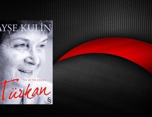 Tek ve Tek Başına Türkan | Ayşe Kulin