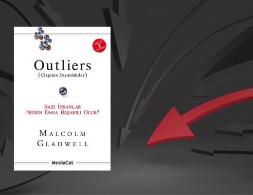 Kitap: Outliers | Çizginin Dışındakiler | Yazar: Malcolm Gladwell | Yorumlayan: Hülya Erarslan