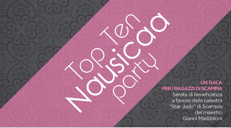 "Top Ten Nausicaa Party. Giovedì18 gennaio Gran Galà di Beneficenza all'Agorà Morelli.""Nausicaa festeggia 10 anni di bellezza a favore di Star Judo""."