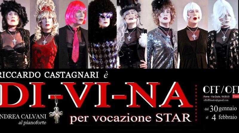 Dal 30 Gennaio al 4 Febbraio al Off/OffTheatre niente è mai come sembra. Riccardo Castagnari torna in scena a tempo di musica, come una vera Diva. Anzi: Divina.
