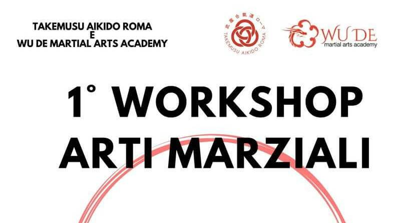 Dalla collaborazione delledue Scuole di Arti Marziali di Roma, Takemusu Aikido RomaeWu De Martial Arts Academy, nasce il IWorkshop Arti Marziali. Aperto aprincipianti, praticanti esperti ai principianti assoluti.