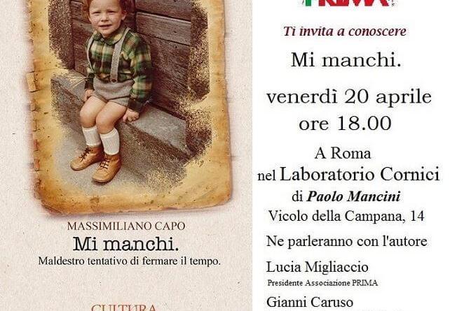 Nuovo appuntamento di Leggere fa bene alla salute. Protagonista della serata sarà il libro di Massimiliano Capo Mi manchi. Oggi 20 aprile, in vicolo della Campana 14.