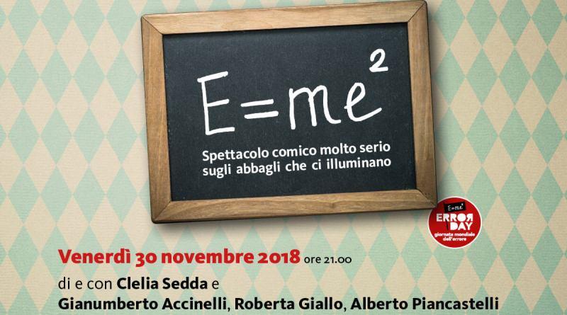 Venerdì 30 novembre alle ore 21, Clelia Sedda andrà in scena al Teatro di Cagli con E=me², uno spettacolo che al centro mette la nostra fallibilità.