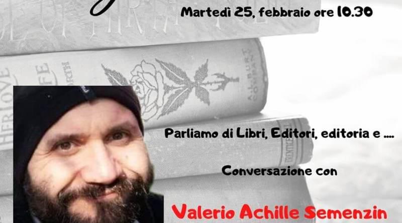 Curatore di collana, autore, distributore, libraio. Ma, specialmente, Valerio Achille Semenzin è amante del bello. I tanti profili dell'editoria.