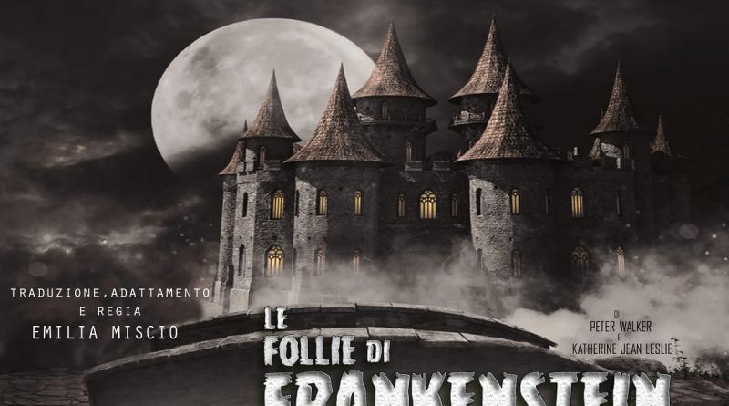 Compagnia teatrale Sogni di Scena presenta Le Follie di Frankenstein. Horror comedy scritta da Peter Walker e Katherine Jean Leslie. Traduzione, adattamento e regia di Emilia Miscio dall'8 al 13 settembre, Teatro degli Eroi.