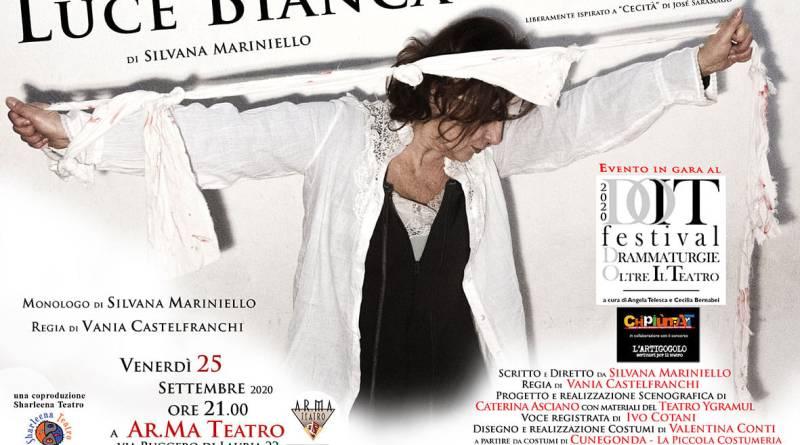 Venerdì 25 settembre alle 21 per DOIT Festival  L'Artigogolo, in scena Luce bianca. Intervista a Silvana Mariniello.