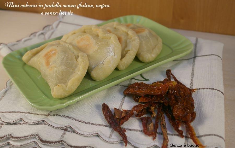 Calzoni in padella senza glutine, vegan e senza lievito
