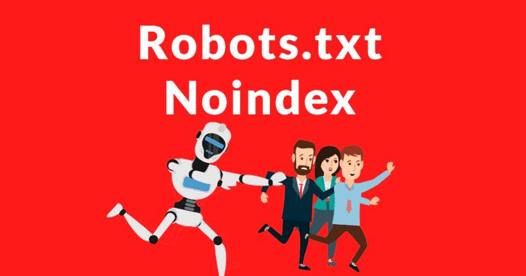 جوجل توقف دعم Noindex في ملف Robots.txt