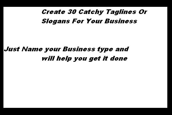 create 30 catchy taglines or slogans for your business for