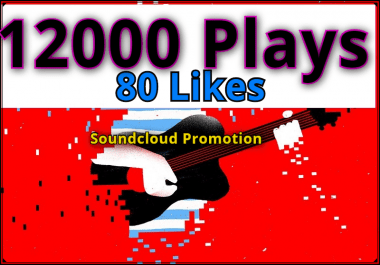 Add 12000 High Retention Plays and 80 Likes 50 repost 5 comments