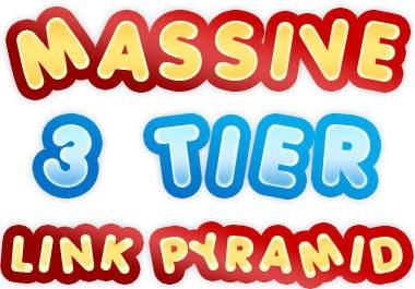 build MASSIVE 3 Tier Link Pyramid