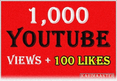 Add 1,000 Safe and Fast YouTube Views + 100 Likes