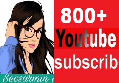 guaranteed 800+ youtube Subs'criber non drop refill Guaranteed to increase your Video rating and super fast delivery time  just