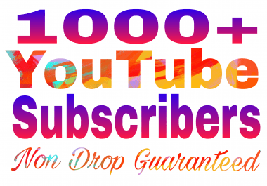 Real 1000+Youtube subscribe Non drop Refill guaranteed very fast delivery 24-72hour