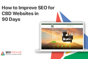 How to Improve SEO for CBD Websites in 90 Days