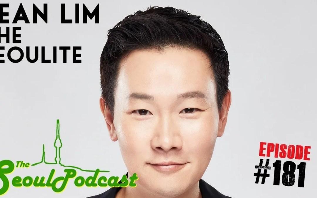 Sean Lim | The Seoulite | SeoulPodcast #182