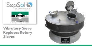 Vibratory Sieve Replaces Rotary Sieves