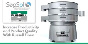 Increase Productivity and Product Quality With Russell Finex