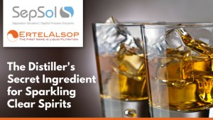 The Distiller's Secret Ingredient for Sparkling Clear Spirits: ErtelAlsop