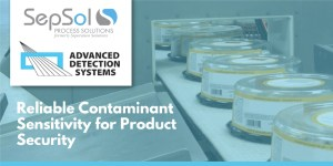 ProScan™ Max-III  Reliable Contaminant Sensitivity for Product Security